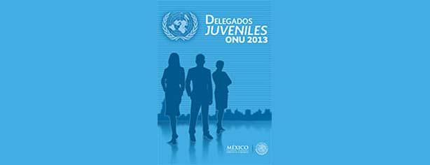 Delegados Juveniles ONU 2013: gana viaje a Nueva York a la Asamblea General de la ONU