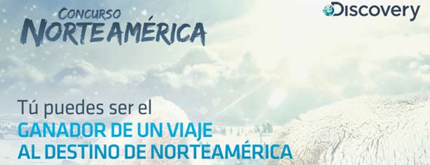 Concurso Discovery Norteamérica: gana viaje al destino de Norteamérica que elijas