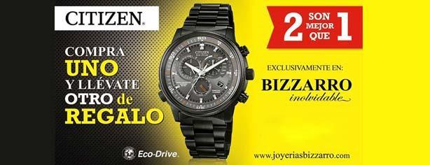 121a34146885 Promoción Joyerías Bizzarro  Relojes Citizen al 2X1