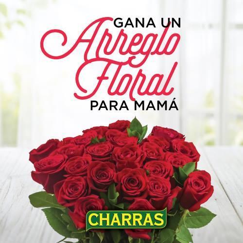 Tostadas Charras Sortea 10 Arreglos Florales Para Mamá