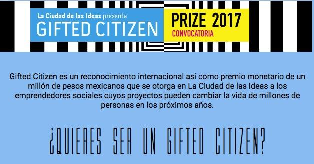 Concurso Ciudad de las Ideas Gifted Citizen 2017: Gana $1 millón de pesos