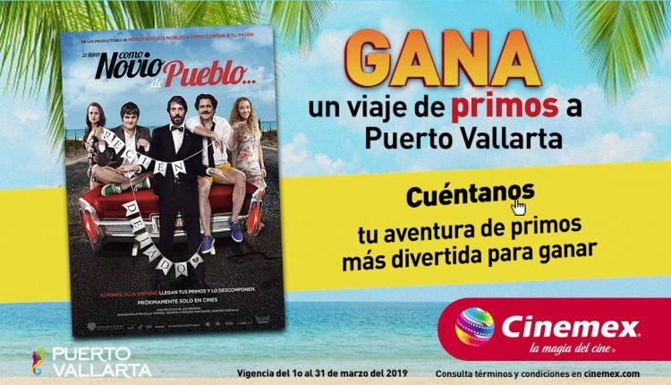 Concurso Cinemex Como Novio de Pueblo: Gana un viaje de primos a Puerto Vallarta