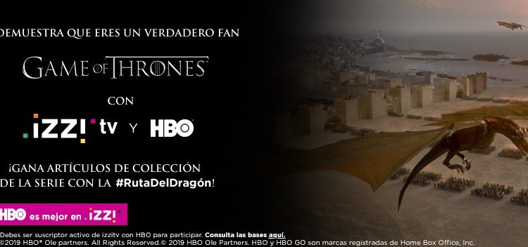Concurso Izzi Game of Thrones Ruta del Dragón: Gana artículos de colección de la serie