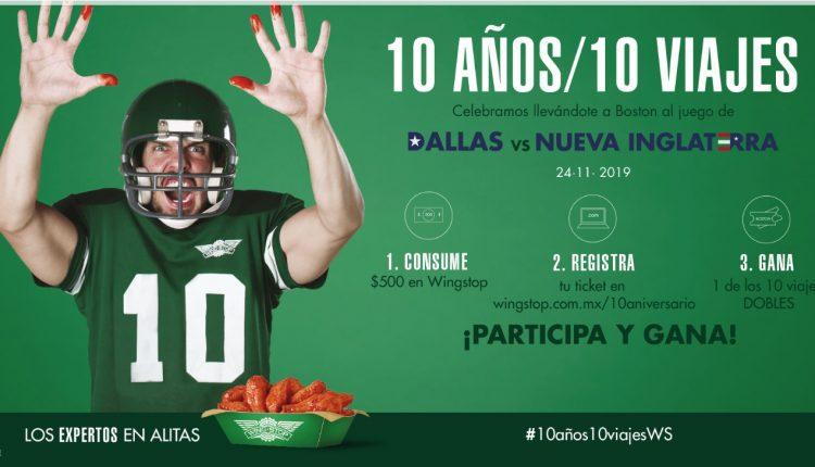 Promoción Wingstop NFL 10 Aniversario: Gana 1 de 10 viajes al partido de Cowboys vs Patriots en wingstop.com.mx/10aniversario