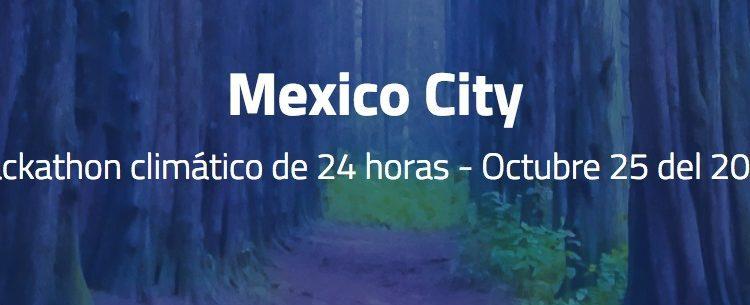 Concurso Climathon 2019 CDMX: Gana financiamiento para tu proyecto climático