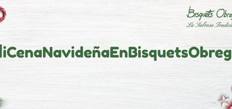Concurso de Navidad Bisquets Obregón: Gana 1 de 5 cenas navideñas para 10 personas