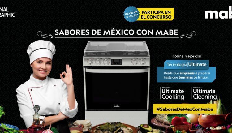 Concurso Sabores de México con Mabe: Gana viaje gastronómico a Oaxaca estilo National Geographic en saboresdemexicoconmabe.com