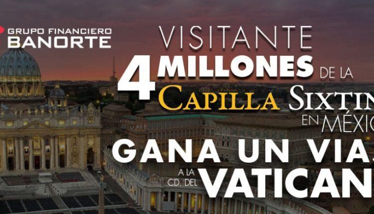 Concurso Capilla Sixtina en México: Gana viaje al Vaticano si eres el visitante 4 millones