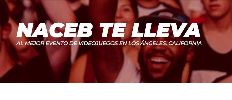 Concurso Naceb: Gana un viaje al E3 2020 en Los Angeles, California