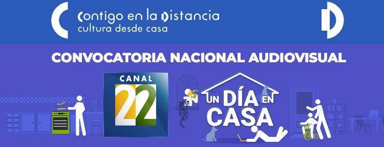 Concurso Nacional Audiovisual Un Día en Casa: Gana participación en Canal 22