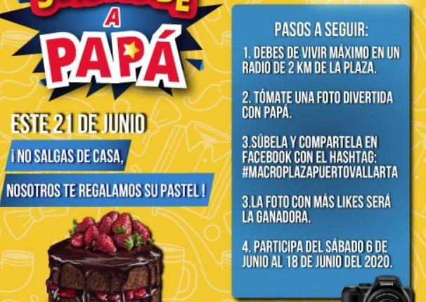Macroplaza Puerto Vallarta te regala un pastel para celebrar el día del padre