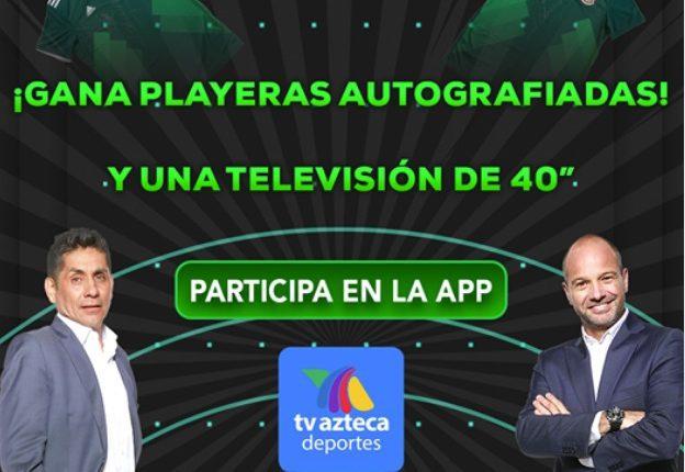 Concurso Azteca Deportes: Gana una pantalla de 40' o 1 de 4 playeras autografiadas por el Team Azteca