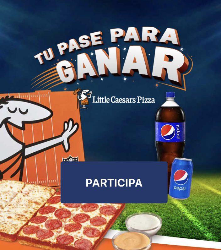Promoción Little Caesars Tu Pase Para Ganar: Gana premio con valor de $135,000 en tupaseparaganarlittlecaesars.com