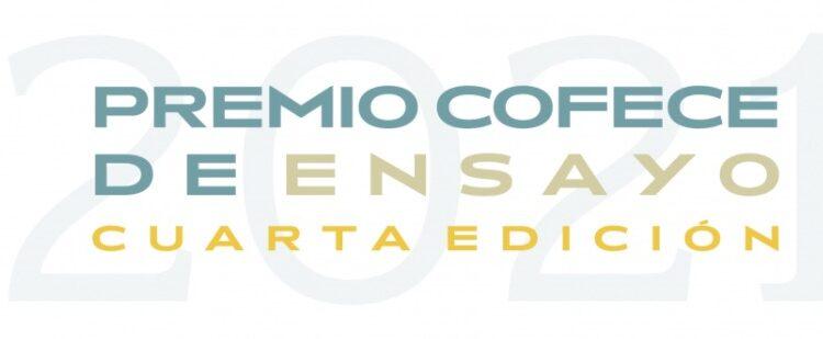 Premio de Ensayo Cofece 2021: Gana premio de $70,000 pesos
