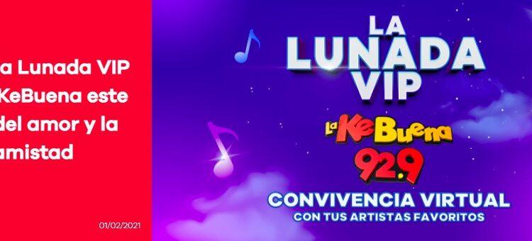 Concurso KeBuena Lunada VIP: Gana convivencia virtual con varios cantantes