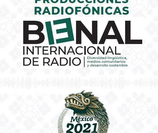 Convocatoria Bienal Internacional de Radio 2021: participa por estímulos en bienalderadio.gob.mx