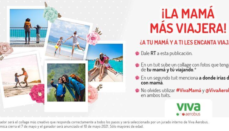 Concurso Mamá Viajera: Gana un viaje nacional redondo para ti y mamá por Viva Aerobus