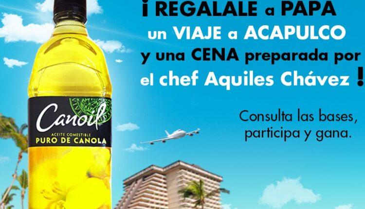 Concurso Día del Padre Canoil: Gana viaje a Acapulco y cena preparada por Aquiles Chávez