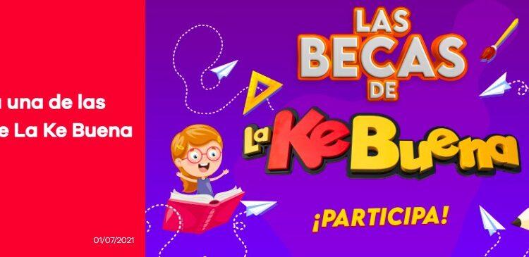 Concurso La KeBuena: Gana becas para continuar tus estudios