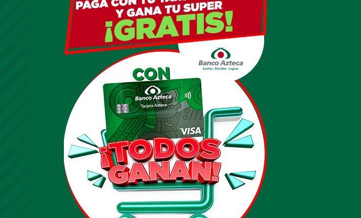 Promoción Tarjeta Banco Azteca Todos Ganan: obtén hasta $3,000 para tu super en todosganancontarjetaazteca.com