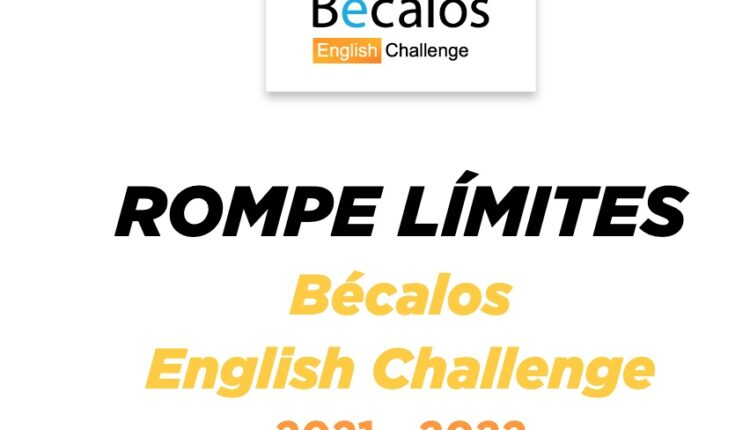 English Challenge Bécalos 2021: Gana becas para estudiar inglés