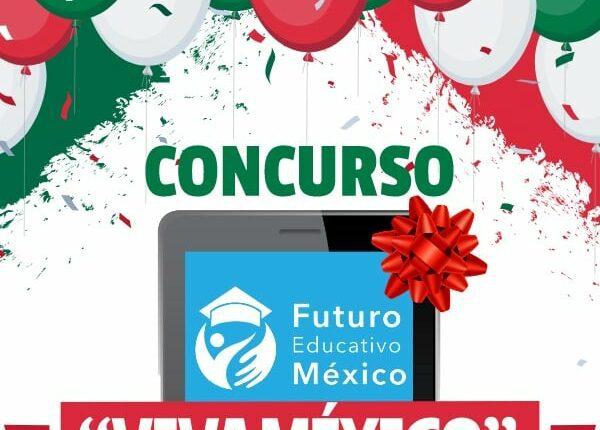 Concurso Futuro Educativo Viva México: Gana una tablet