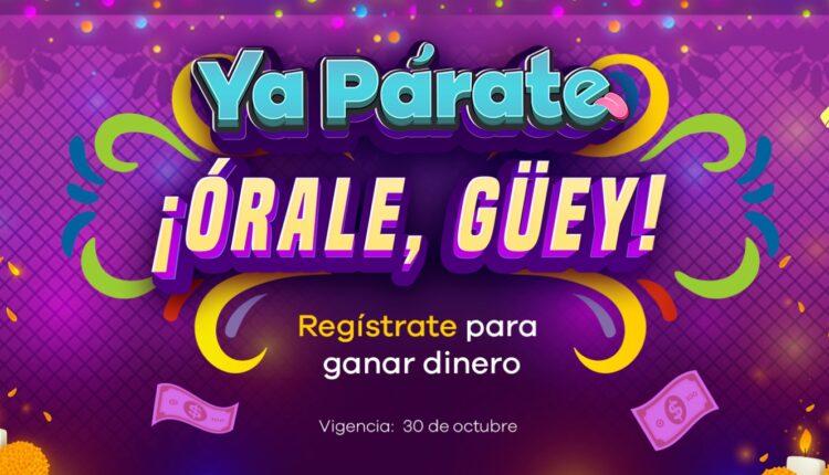 Concurso Ya Párate Órale Güey Octubre 2021: Gana hasta $2,000 todos los días